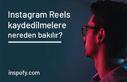 Instagram Reels kaydedilmelere nereden bakılır?