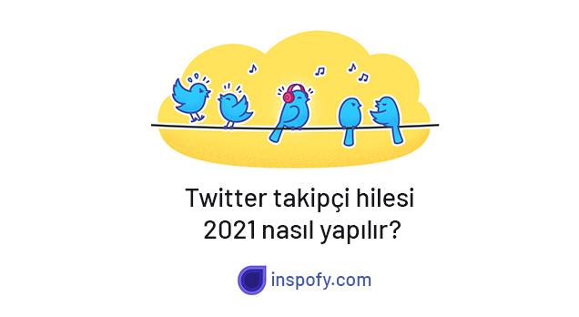 Twitter takipçi hilesi 2021 nasıl yapılır?